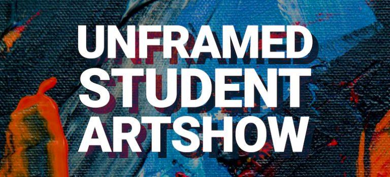 Unframed Student ArtShow Graphic